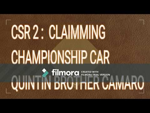 GAMERWORLD UPLOADED : CSR 2 : Claimming Championship car CHEVROLET QUITIN BROTHERS CAMARO