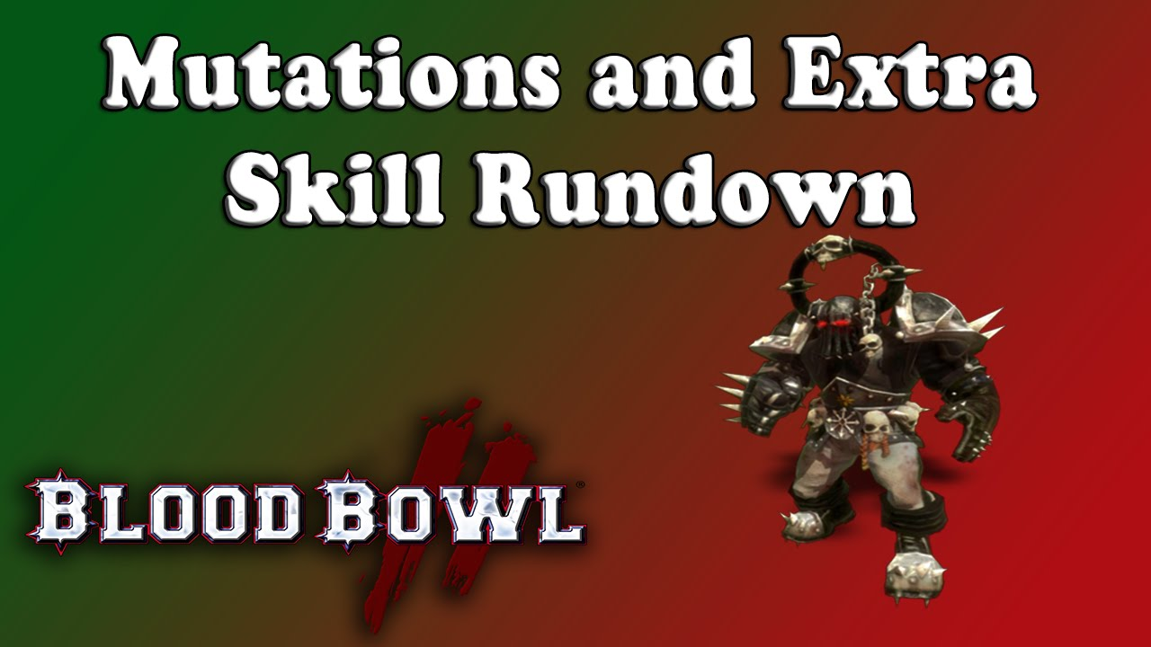 Mutations and Extra Skills - Advice and Guide [Blood Bowl 2]