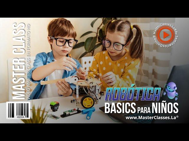 Robótica Basics para Niños - La educación en las materias STEAM.