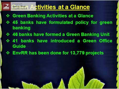 green banking policy Developing green banking products in bangladesh: the quality of their assets and rate of return in the long-run may also be affected by environmental policy impacts.
