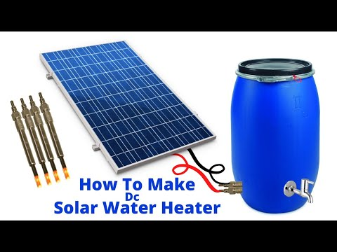 How to Make Dc Solar Water Heater With Solar Panel Glow Plug Water heater