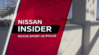 Nissan Insider Video:  Rogue vs Rogue Sport