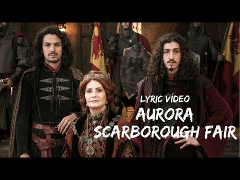 Scarborough Fair - Aurora  Deus Salve o Rei Lyric Vídeo TEMA DE ABERTURA