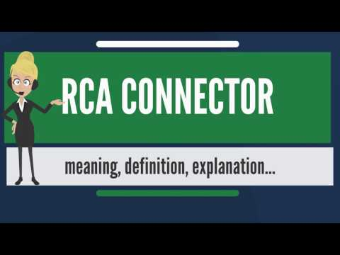 What is RCA CONNECTOR? What does RCA CONNECTOR mean? RCA CONNECTOR meaning, definition & explanation