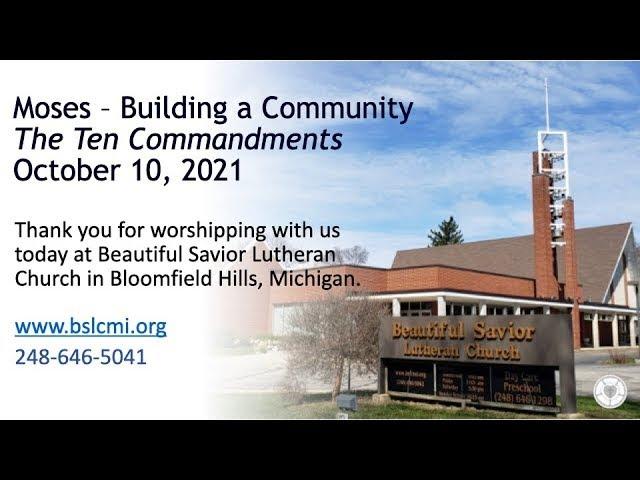 October 10, 2021 Service:  Moses – Building a Community:  The Ten Commandments (Replay)