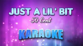 50 Cent - Just A Lil' Bit (Karaoke version with Lyrics)