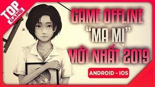 """[Topgame] Top Game Offline Mobile """"MA MỊ"""" Mà Bạn Nên Thử Qua 2019"""