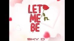 Sky D - Let Me Be