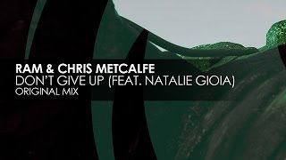 RAM & Chris Metcalfe featuring Natalie Gioia - Don't Give Up