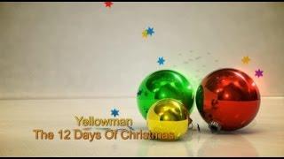 Yellowman   The 12 Days Of Christmas