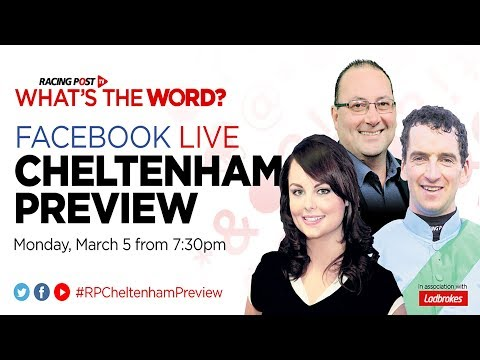 What's The Word Cheltenham Preview: Ryanair Chase