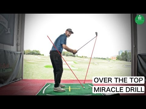 STOP YOUR OVER THE TOP GOLF SWING – MIRACLE DRILL