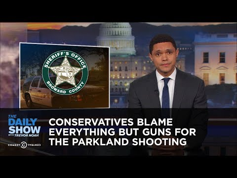 Conservatives Blame Everything but Guns for the Parkland Shooting: The Daily Show
