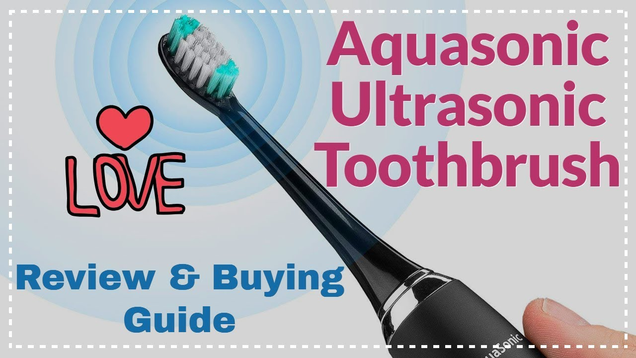 Aquasonic Ultrasonic Toothbrush: Review & Buying Guide