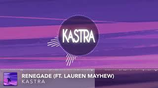 Kastra - Renegade (ft. Lauren Mayhew)