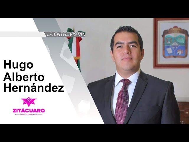 La Entrevista: Hugo Alberto Hernández, Alcalde de Zitácuaro, Mich.