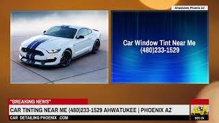 Car Tinting Near Me (480)233-1529 Ahwatukee | Phoenix AZ