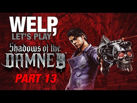 Welp, Let's Play Shadows of the Damned - Part 13, Crumple Zones