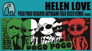 HELEN LOVE - Pogo Pogo (Ricardo Autobahn Italo Disco Remix) [Audio]