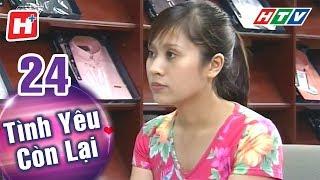 Tình Yêu Còn Lại - Tập 24 | HTV Phim Tình Cảm Việt Nam Hay Nhất 2018