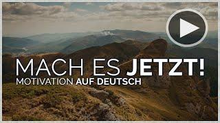 Motivation Deutsch - MACH ES JETZT! (Rede + Musik)