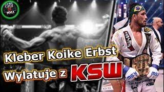 Kleber Koike Erbst - Wylatuje z KSW !