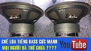 Chế Loa Bass, Cho Tiếng Bass Mạnh Và Trầm ✔