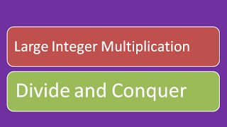Large Integer Multiplication using Divide and Conquer