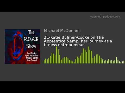 21-Katie Bulmer-Cooke on The Apprentice & her journey as a fitness entrepreneur