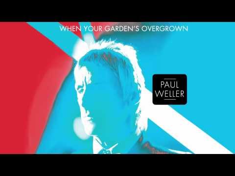"""Paul Weller - """"When Your Garden's Overgrown"""" (Official Audio)"""