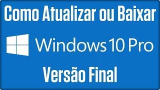 Como Baixar ou Atualizar para Windows 10 Final Oficial