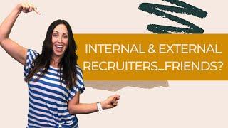 Working With Internal Recruiters (As An External Recruiter)