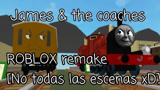 James & the coaches /ROBLOX remake [Not all xD scenes]
