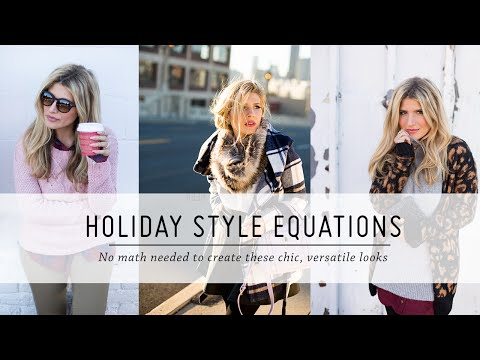 Holiday Style Equations | Outfit Tutorials | DIY Fashion Styling | Mr Kate