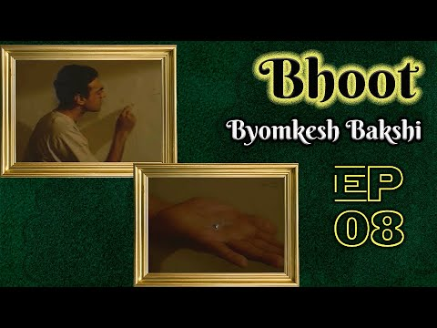 Byomkesh Bakshi: Ep#8 - Bhoot