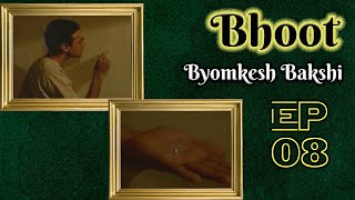 Byomkesh Bakshi: Ep#8 - Bhoot Thumb