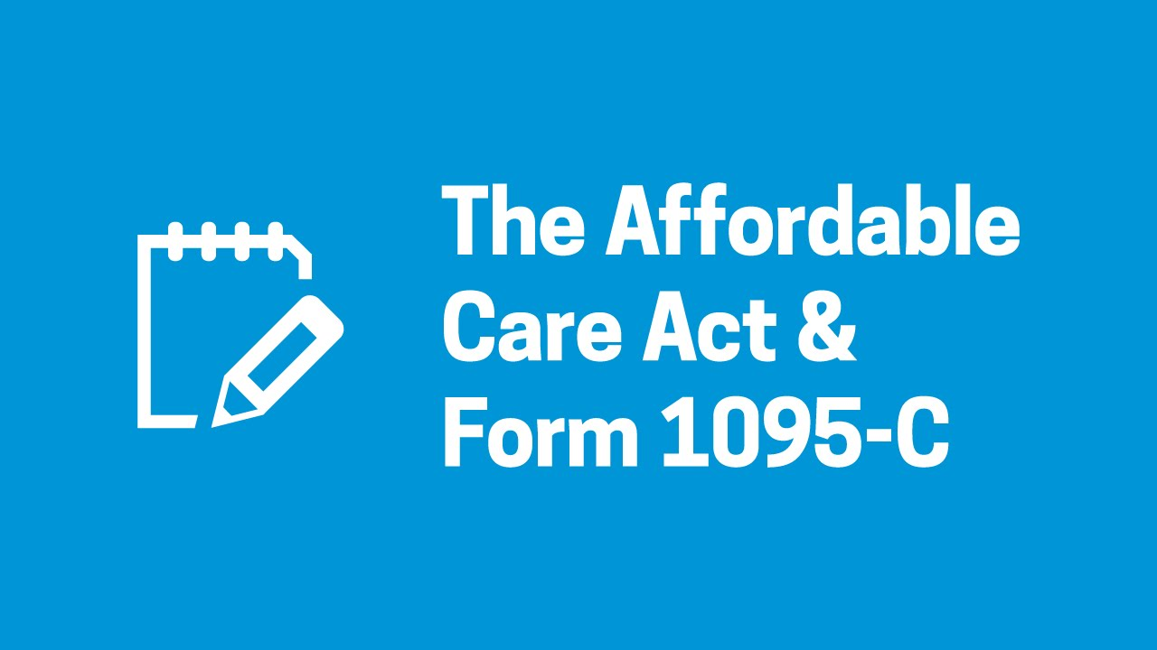 ACA & Form 1095-C: What You Need to Know - YouTube