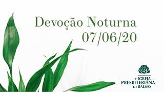 Pregação Noite 07/06/2020 - Primeira IPB Balsas