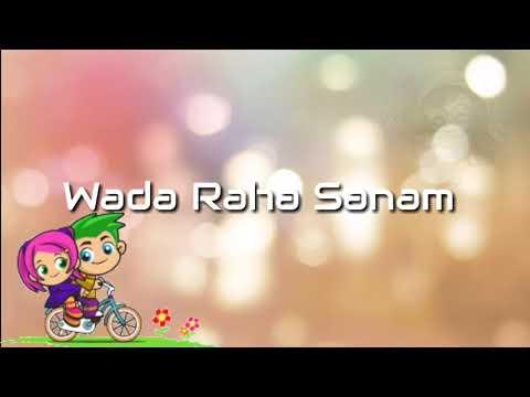 Wada Raha Sanam Honge Juda Na Hum WhatsApp status