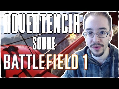 Advertencia sobre BATTLEFIELD 1