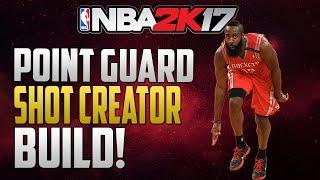 nba 2k17 best point guard shot creator build