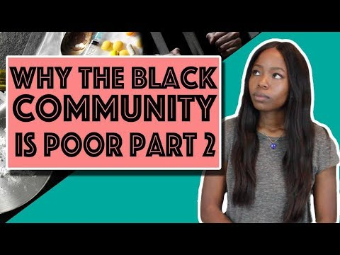 Why The Black Community is Poor: Part 2