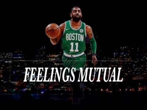Kyrie Irving Farewell Mix (Feelings Mutual: Lil Uzi Vert)