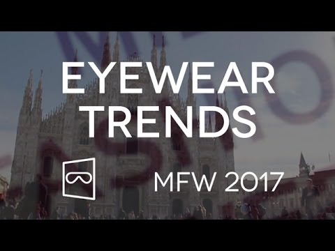 Milan Fashion Week Trends 2017 | SmartBuyGlasses
