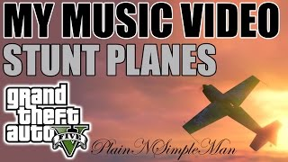 GTA5 Music Video 3 - Stunt Planes - Inspirational
