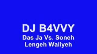Dj B4Vvy Das Ja Vs. Soneh Lengeh Waliyeh.mp3