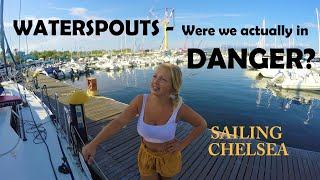 Ep 35 - Sailing Chelsea - Waterspouts - Were we really in danger?