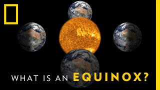 National Geographic: What is an Equinox? thumbnail