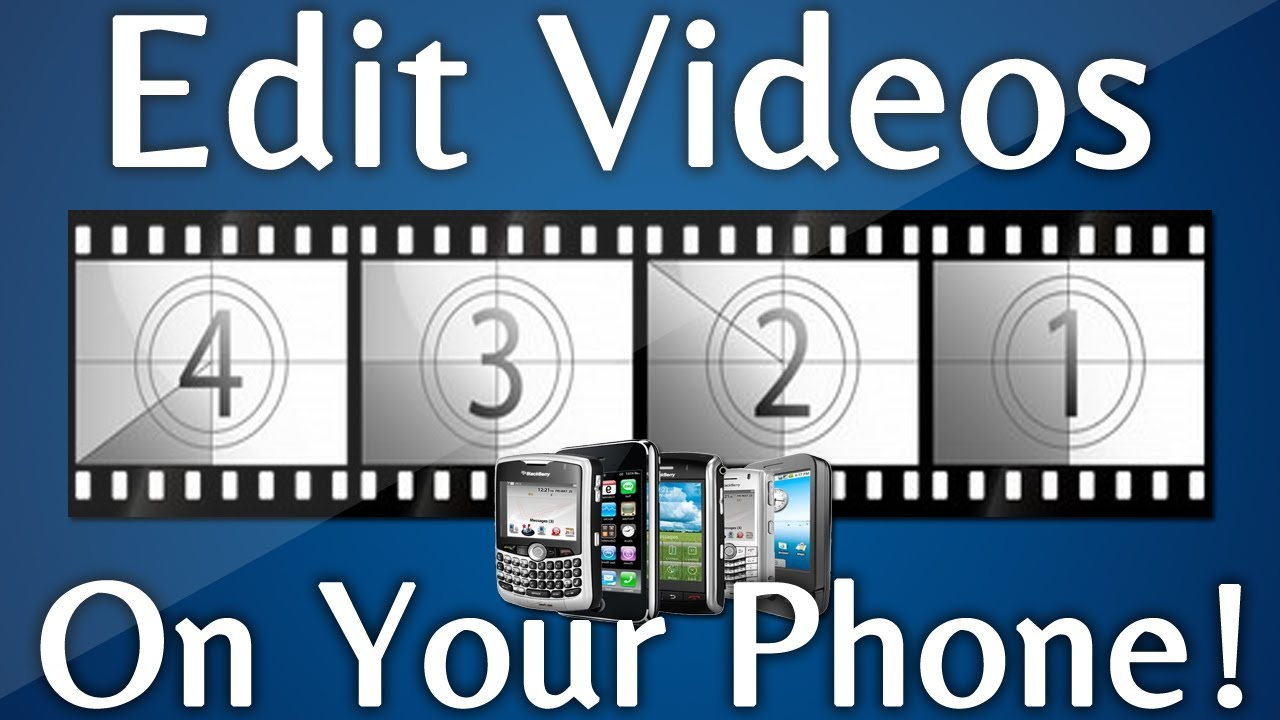 How To Edit Video On Mobile Phone Apps: Video Creation Apps