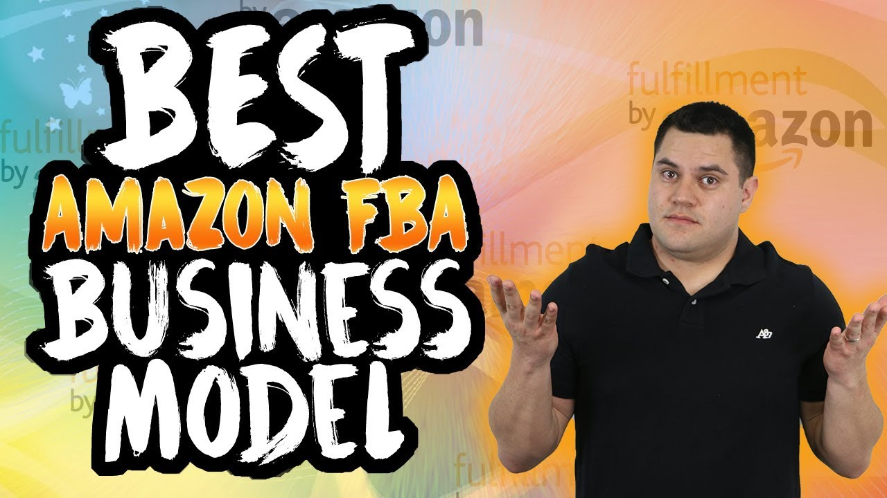 Which Fba Business Model Is Right For You Beginners